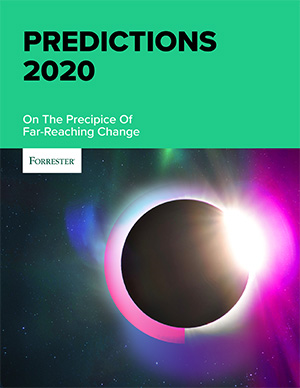 Predictions 2020: On The Precipice Of Far-Reaching Change